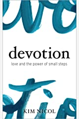 Devotion: Love and the Power of Small Steps Kindle Edition