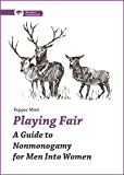 Playing Fair: A Guide to Nonmonogamy for Men into Women (Thorntree Fundamentals)