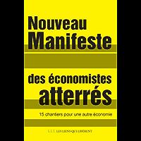 Nouveau Manifeste des économistes atterrés: 15 chantiers pour une nouvelle économie (LIENS QUI LIBER)