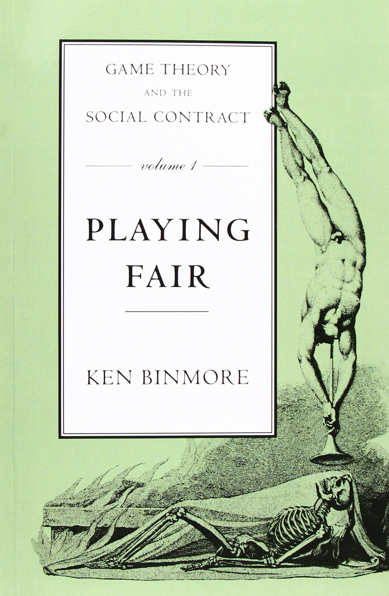 Game Theory and the Social Contract: Playing Fair (MIT Press) (Volume 1)