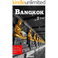 Bangkok in 3 Days (Travel Guide 2020 with Photos): All you need to know before you go to Bangkok,Thailand: Where to stay, eat, go out. What to See. Online Maps. 3-Days itinerary and many local tips.