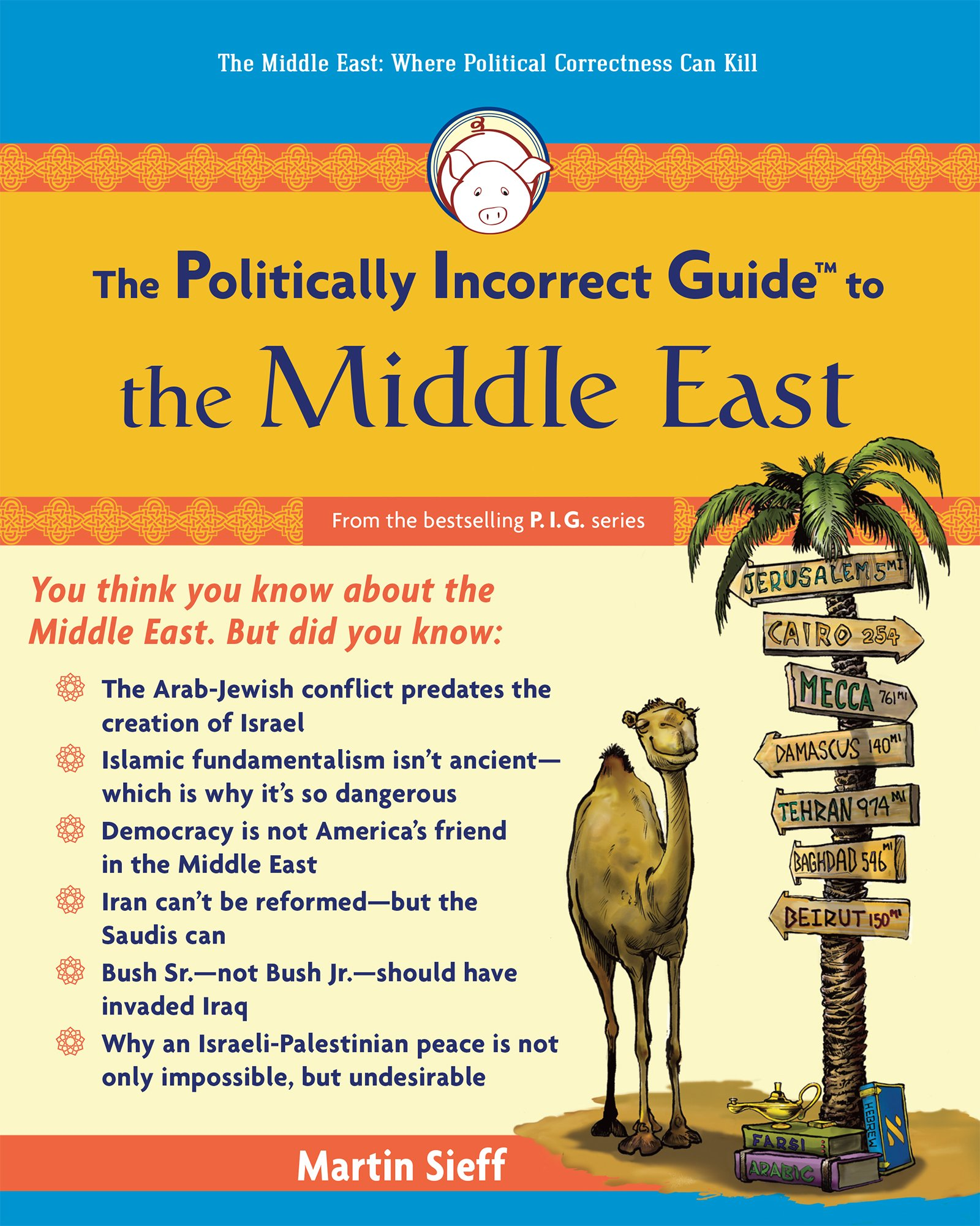 The Politically Incorrect Guide to the Middle East - Martin Sieff  epub/mobi