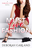 Must Love Fashion: A Steamy Office Romance (Darling Cove Book 1)