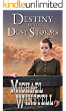 Destiny in the Dust Storms (My Name Will Never Fade Book 1)