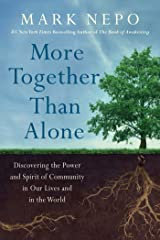 More Together Than Alone: Discovering the Power and Spirit of Community in Our Lives and in the World Hardcover