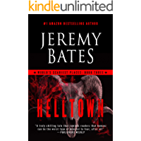 Helltown: A Novel (World's Scariest Places Book 3)