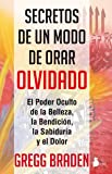 Secretos de un Modo de Orar Olvidado = Secrets of the Lost Mode of Prayer