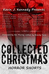 Collected Christmas Horror Shorts (Collected Horror Shorts Book 1) Kindle Edition