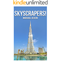 Skyscrapers! Photos and Facts Book for Kids and Adults about the 10 Tallest Skyscrapers in the World