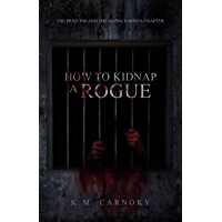 How to Kidnap a Rogue: The Princess and The Alpha Bonus Chapter (English Edition)