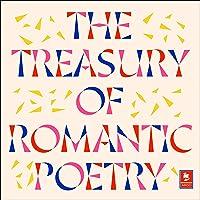 The Treasury of Romantic Poetry: Argo Classics