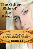 The Other Side of the River, Book 14 (Marti Talbott's Highlander Series)