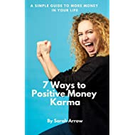 Positive Money Karma: 7 Ways for More Money to Flow into Your Life