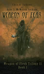 Weapon of Fear (Weapon of Flesh Series Book 4)