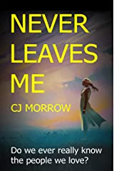 Never Leaves Me: A twisted and enthralling psychological thriller Kindle Edition