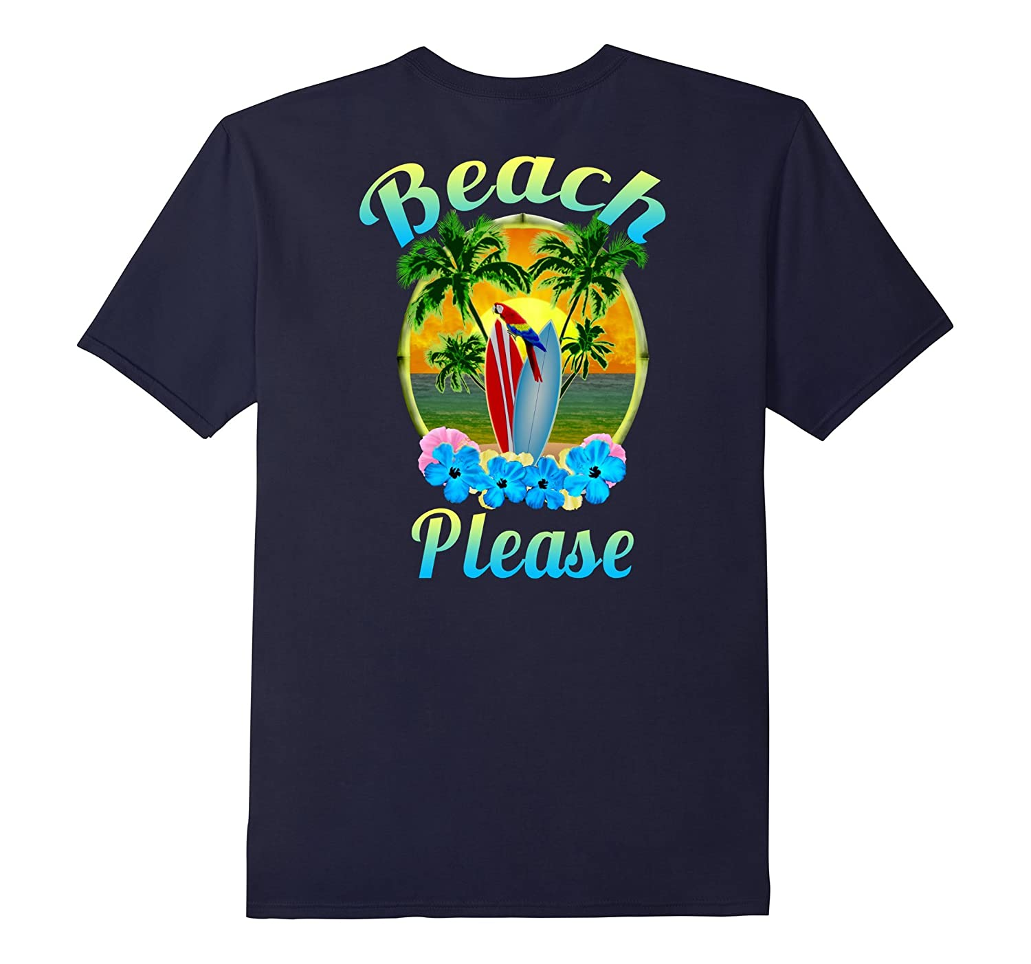 Beach Please Summer Fun T-Shirt-FL