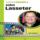 John Lasseter: The Whiz Who Made Pixar King