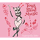 Toys Blood Music (初回限定盤)
