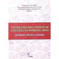 Contribuições Para A Pesquisa Em Linguística Nas áreas Partilhando Reflexões E Resultados