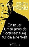 Ein neuer Humanismus als Voraussetzung für die