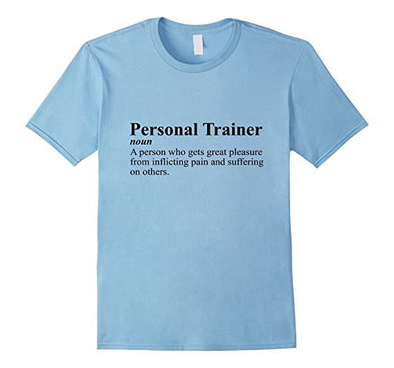 d4714401 Mens Personal Trainer Definition Inflicting Pain Gift T-Shirt 2XL Baby Blue