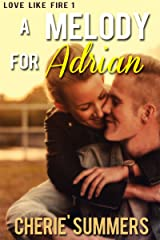 A Melody For Adrian (Love on Fire Book 1) Kindle Edition