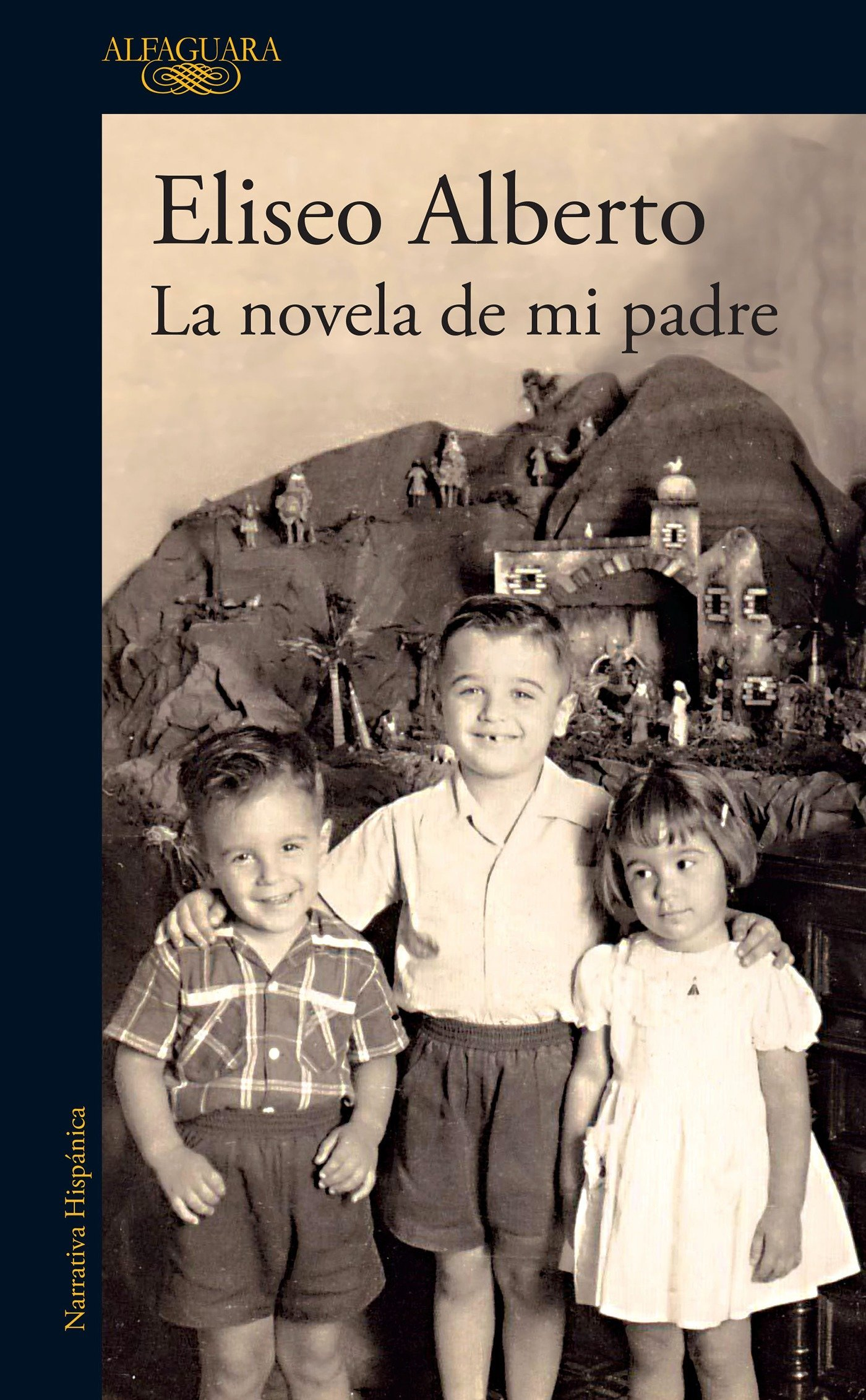 La novela de mi padre / My Father's Novel (Spanish Edition) by Alfaguara