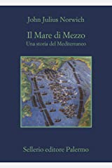 Il Mare di Mezzo: Una storia del Mediterraneo (Italian Edition) Kindle Edition