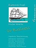 Kurswechsel: Frischer Wind für Ihr Business