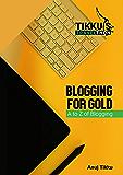 Tikku's Travelthon - Blogging for Gold: A to Z of Blogging