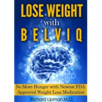 Lose Weight with Belviq:  No More Hunger with the Newest FDA Approved Weight Loss...