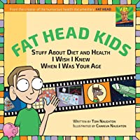 Fat Head Kids: Stuff About Diet And Health I Wish