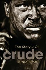 Crude: The Story Of Oil Mass Market Paperback