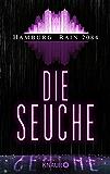 Hamburg Rain 2084. Die Seuche: Dystopie