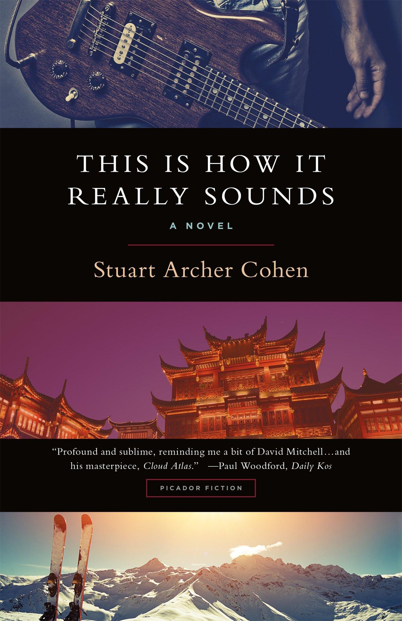 This Is How It Really Sounds: A Novel: Stuart Archer Cohen