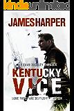 Kentucky Vice: An Evan Buckley Crime Thriller (Evan Buckley Thrillers Book 2) (English Edition)