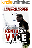 Kentucky Vice: A Gripping Murder Mystery Crime Thriller (Evan Buckley Thrillers Book 2)
