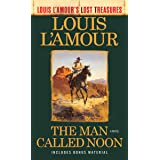 The Man Called Noon (Louis L'Amour's Lost Treasures): A Novel