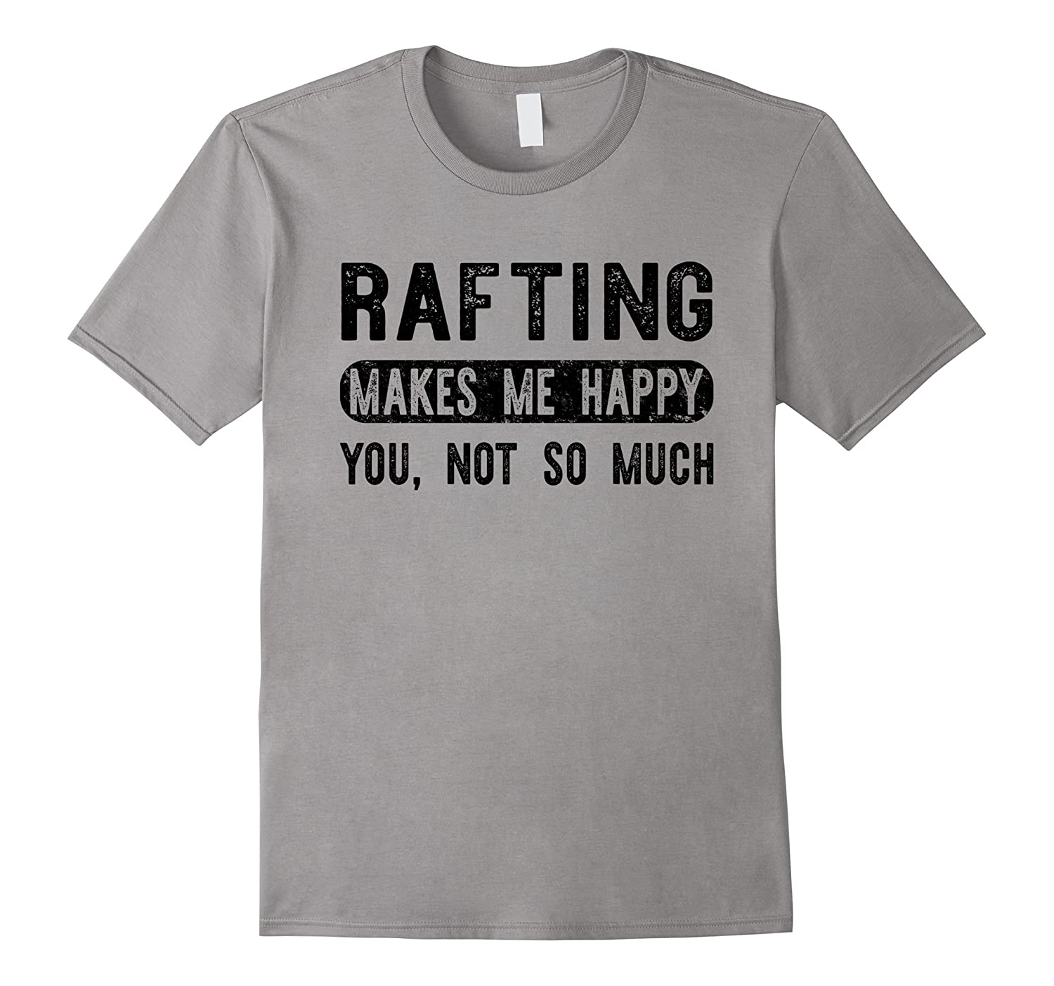 Rafting Makes Me Happy You Not So Much - White Water T-shirt-ANZ