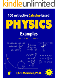 100 Instructive Calculus-based Physics Examples: The Laws of Motion (Calculus-based Physics Problems with Solutions) (English Edition)