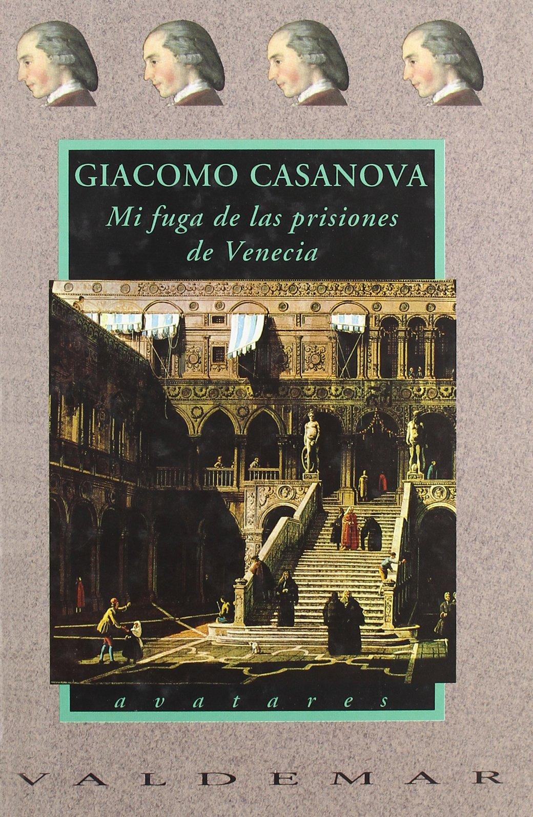 Mi fuga de las prisiones de Venecia (Avatares): Amazon.es: Giacomo Casanova: Libros