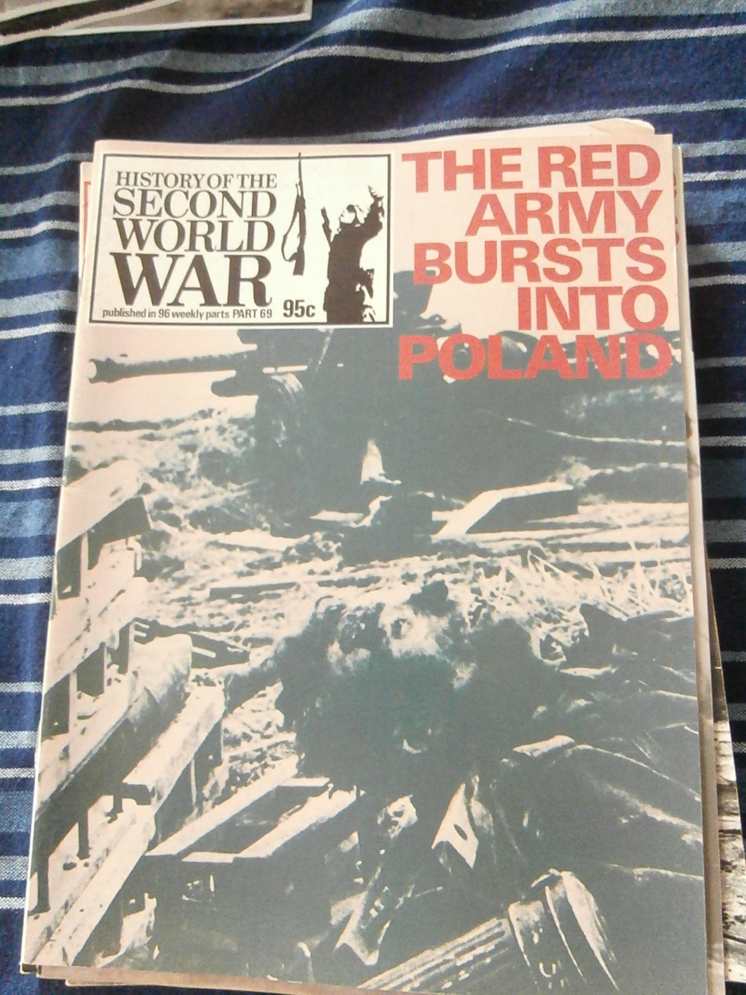 History of the Second World War Magazine: Pt 69 (The Red Army Bursts into Poland; Drive to Romania: War on the Eastern Front: German View, Russion View; Poland's Fued with Russia, and More) (History of the Second World War)