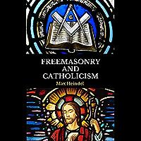 Freemasonry and Catholicism (English Edition)