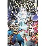 So I'm a Spider, So What?, Vol. 12 (light novel) (So I'm a Spider, So What? (light novel))