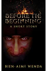 Before the Beginning: a flash fiction Kindle Edition