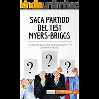 Saca partido del test Myers-Briggs: Las claves para usar el indicador MBTI de forma eficaz (Coaching)