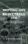 Netting Out Basketball 1936: The Remarkable Story of the McPherson Refiners, the First Team to Dunk, Zone Press, and Win the Olympic Gold Medal. (English Edition)