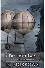 A Desperate Escape (Order of the MoonStone Book 3) Kindle Edition