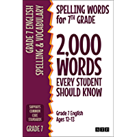 Spelling Words for 7th Grade: 2,000 Words Every Student Should Know (Grade 7 English Ages 12-13) (2,000 Spelling Words…