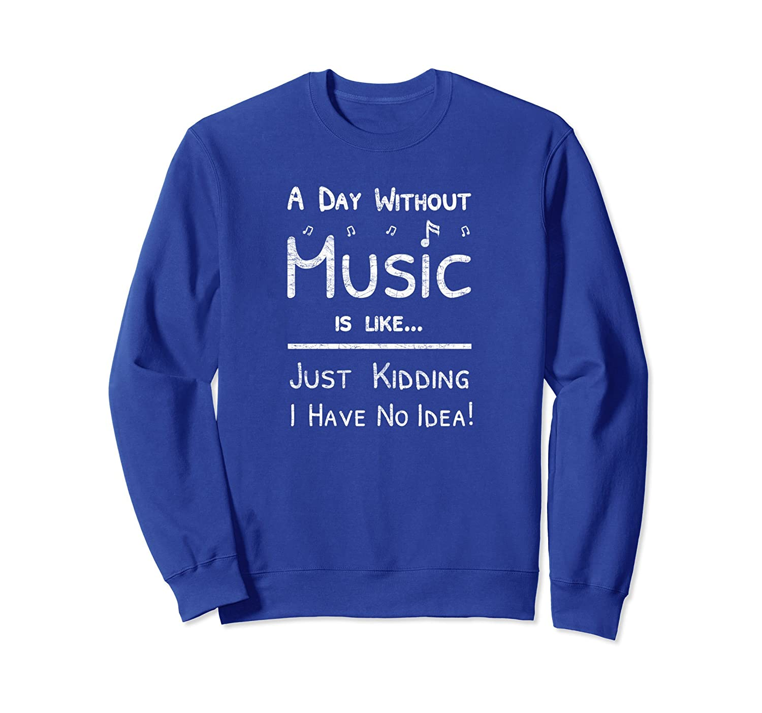 A Day Without Music Sweatshirt for Teen Boys Girls-TH
